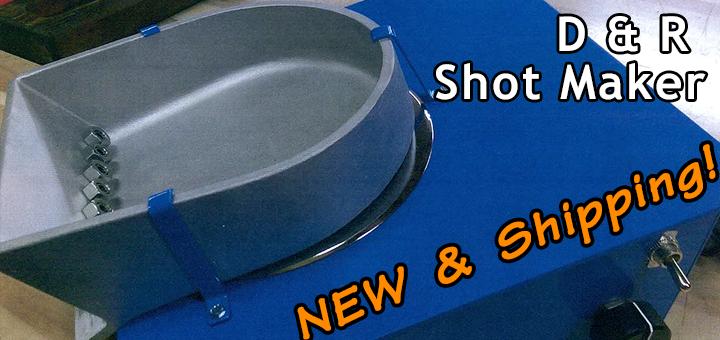 D & R Shot Maker